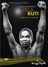 Fela Kuti, le rebelle de l'afrobeat