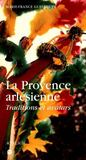 La Provence arlésienne ; traditions et avatars