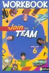 Join The Team ; Anglais ; 6ème ; Niveau 1, Palier 1 ; Workbook (Edition 2006)