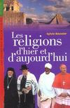Les religions d'hier et d'aujourdhui