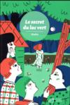 Le secret du lac vert  - Jean-Marc Mathis