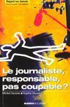 Le Journaliste Responsable Pas Coupable