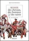 Russie ; des chevaux, des hommes et des saints