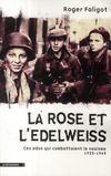 La rose et l'edelweiss ; ces ados qui combattaient le nazisme (1933-1945)