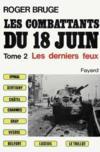 Les combattants du 18 juin t.2 ; les derniers feux