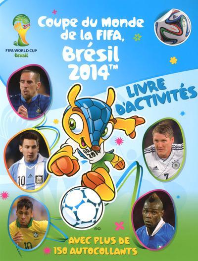Coupe du monde de la fifa br sil 2014 livre d - Coupe du monde de la fifa bresil ps ...