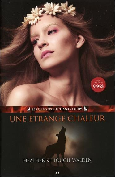 Les grands méchants loups t.1 ; une étrange chaleur  - Heather Killough-Walden