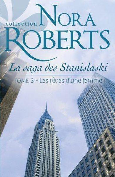 Nora Robert - Les Stanislaki -T3- Les reves d'une femme