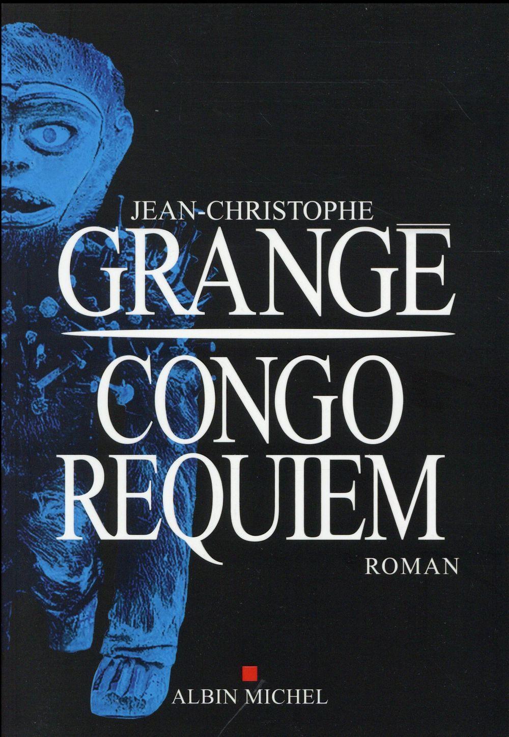Congo requiem jean christophe grang jean christophe grange livre france loisirs - Nouveau livre jean christophe grange ...