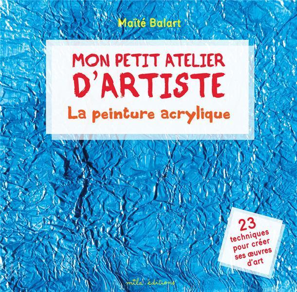 Mon Petit Atelier Dartiste La Peinture Acrylique 23 Techniques