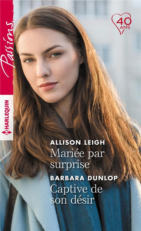 Vente  Mariée par surprise ; captive de son désir  - Allison Leigh  - Barbara Dunlop