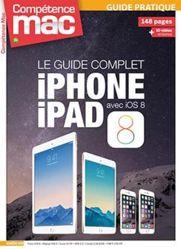 Competence Mac N.39 ; Le Guide Complet Iphone Ipad Avec Ios 8  - Nicolas Forgeard-Grignon