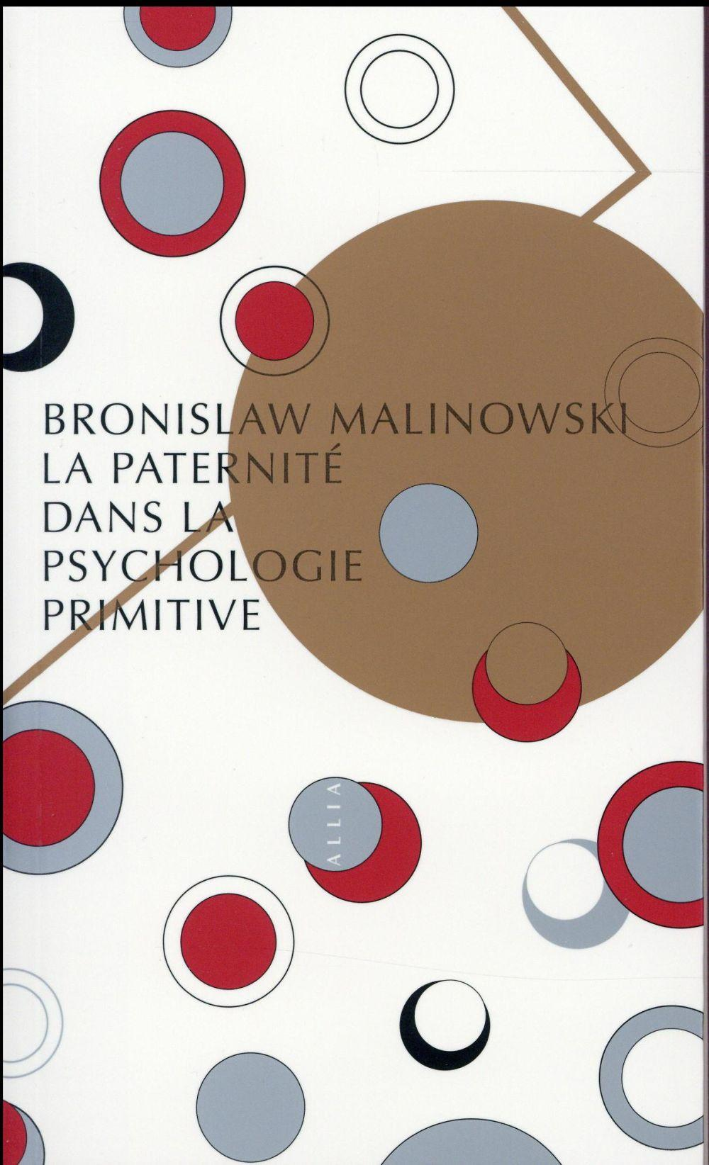 La paternité dans la psychologie primitive  - Bronislaw Malinowski