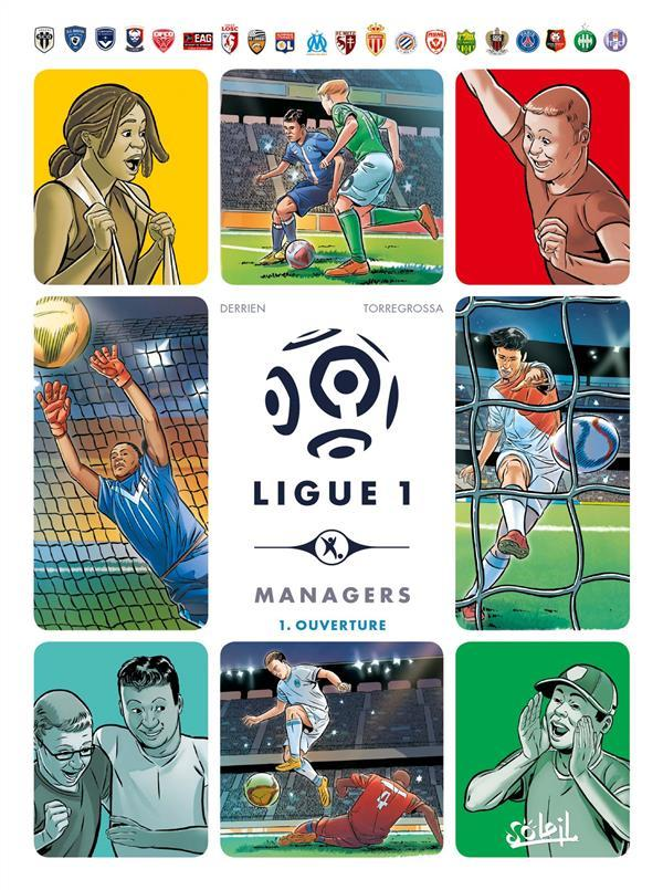 Ligue 1 managers T.1 ; ouverture  - Jean-Christophe Derrien  - Remi Torregrossa  - Yoann Guille