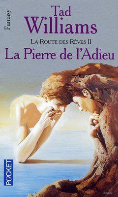 La route des rêves t.2 ; la pierre de l'adieu  - Tad Williams