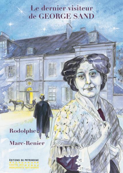 Le dernier visiteur de George Sand - Rodolphe, Marc-Rénier