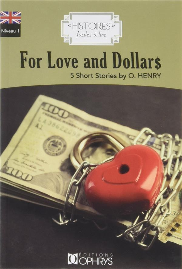 Vente  Histoires faciles à lire ; anglais ; niveau 1 ; for love and dollars ; 5 short stories by O. Henry  - La Documentation Catholique  - O. Henry