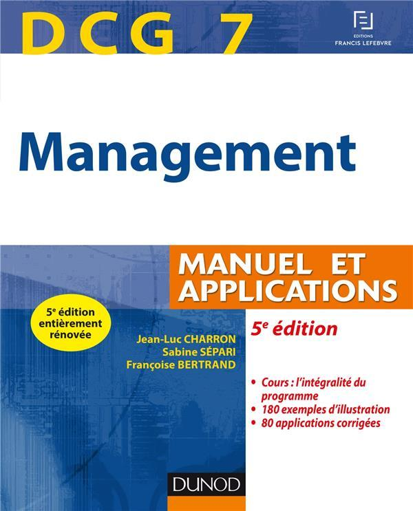 Vente Livre :                                    DCG 7 ; management ; manuel et applications, corrigés inclus (5e édition)                                      - Charron+Separi