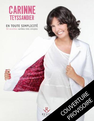 Carinne teyssandier en toute simplicit teyssandier - Cuisine tv eric leautey et carinne teyssandier ...
