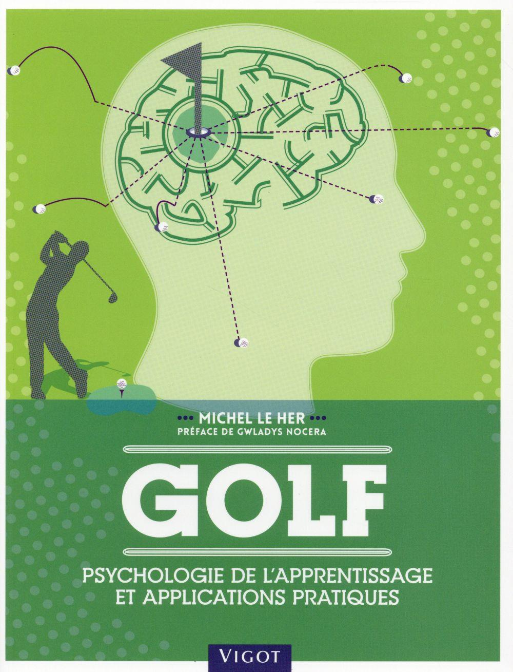 Golf ; psychologie de l'apprentissage et applications pratiques  - Michel Le Her