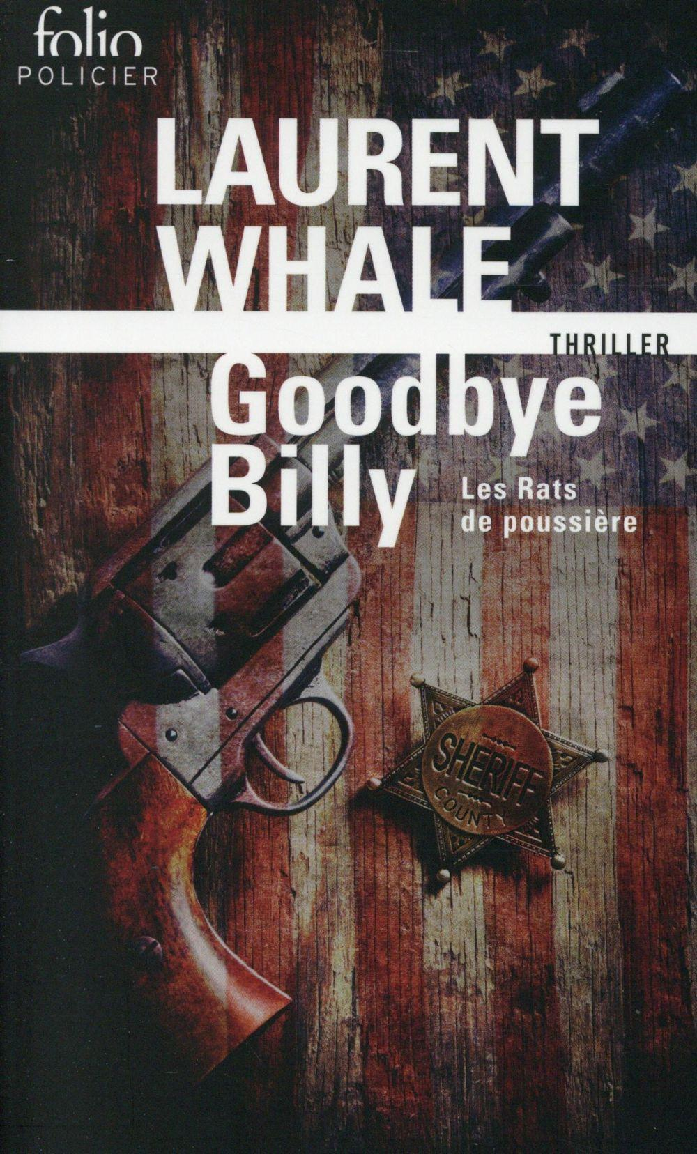 Les rats de poussière t.1 ; goodbye Billy  - Laurent Whale