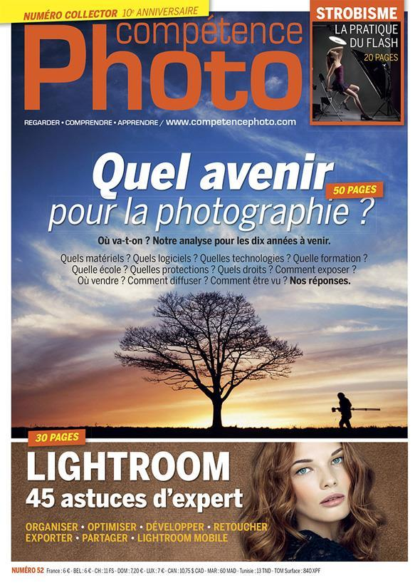 Competence Photo N.52 ; Quel Avenir Pour La Photographie ?  - Collectif