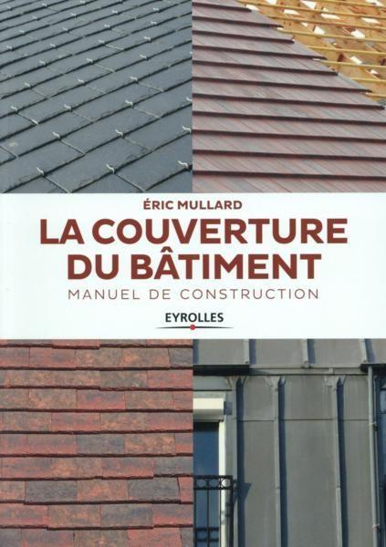 Livre la couverture du b timent manuel de construction for Livres architecture batiment construction