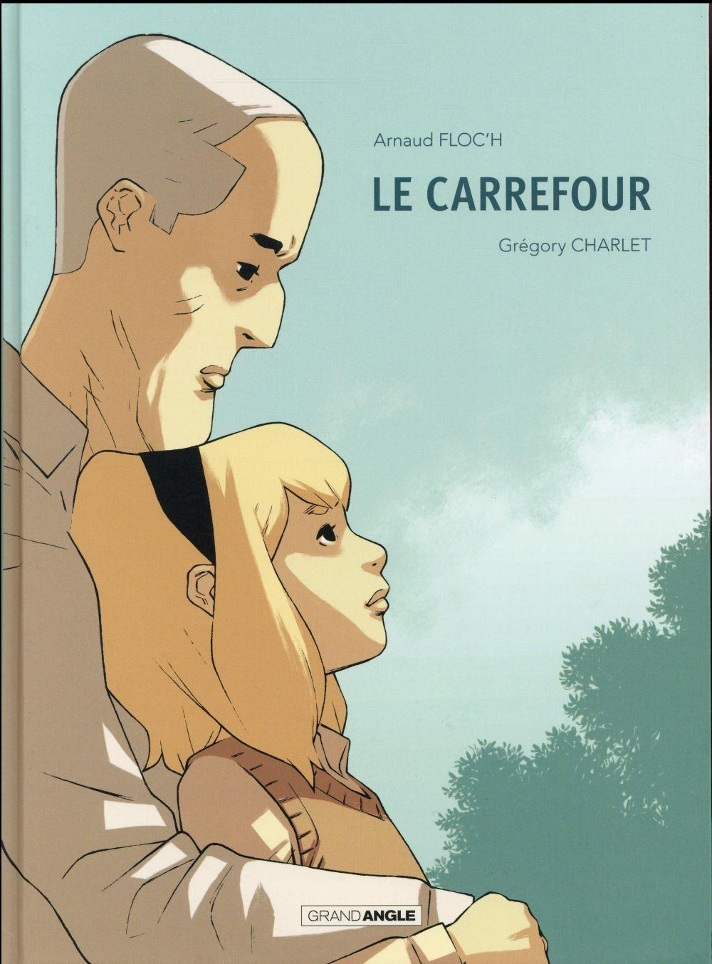 Le carrefour  - Arnaud Floc'H  - Gregory Charlet
