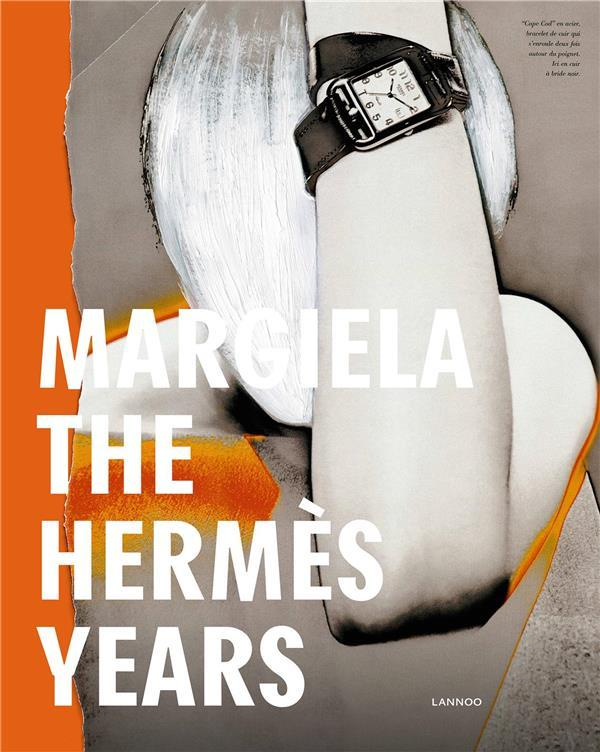 Margiela ; the Hermès years  - Collectif