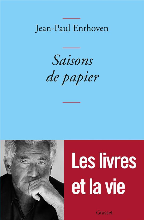 Saisons de papier  - Jean-Paul Enthoven