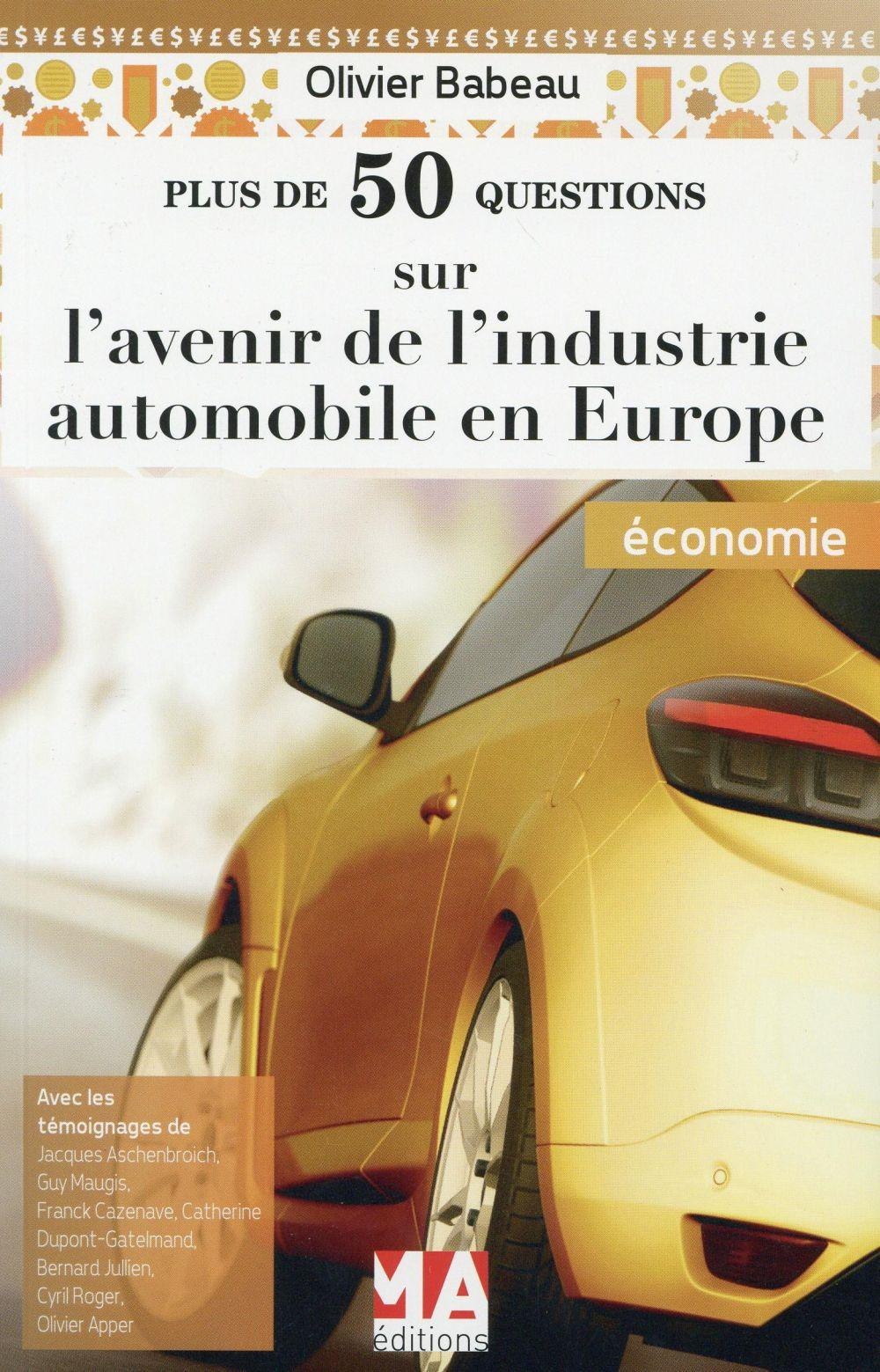 Plus de 50 questions sur l'avenir de l'industrie automobile en Europe  - Collectif  - Olivier Babeau