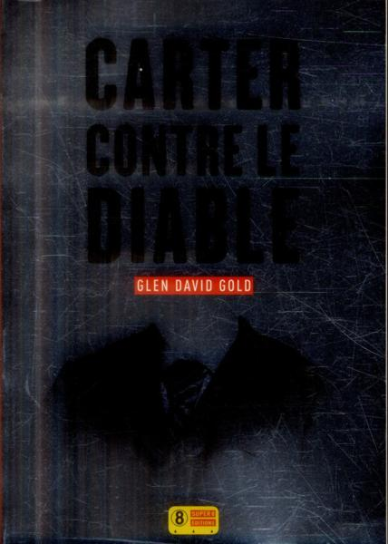Carter contre le diable  - Glen David Gold