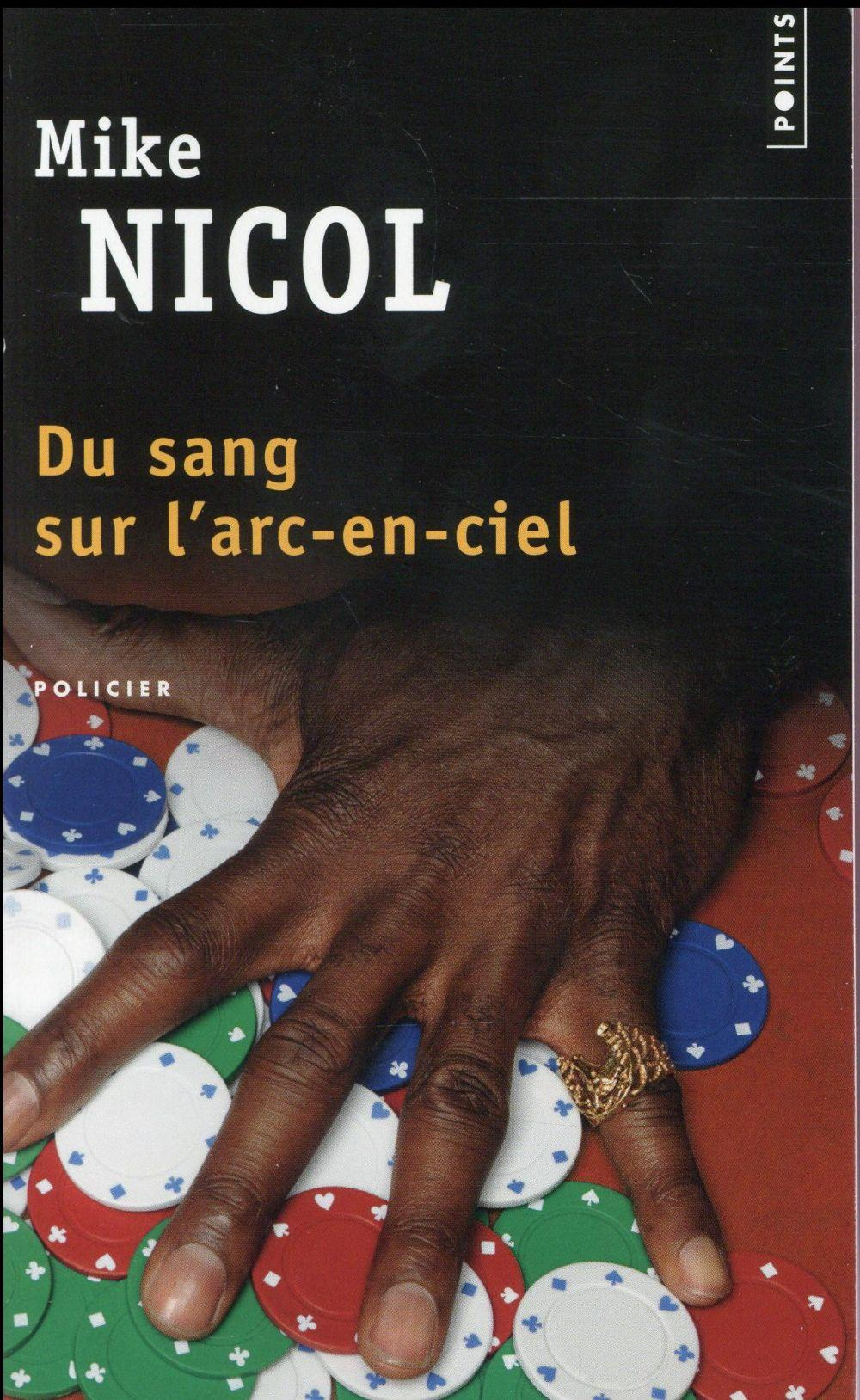 Du sang sur l'arc-en-ciel  - Mike Nicol