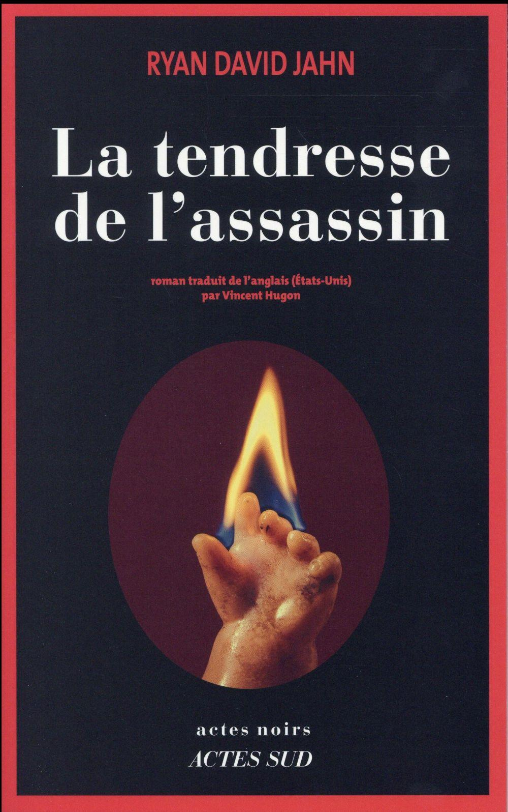 La tendresse de l'assassin  - Ryan David Jahn