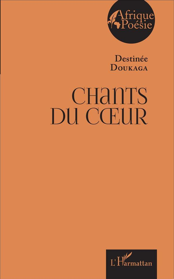 Chants Du Coeur  - Destinee Doukaga
