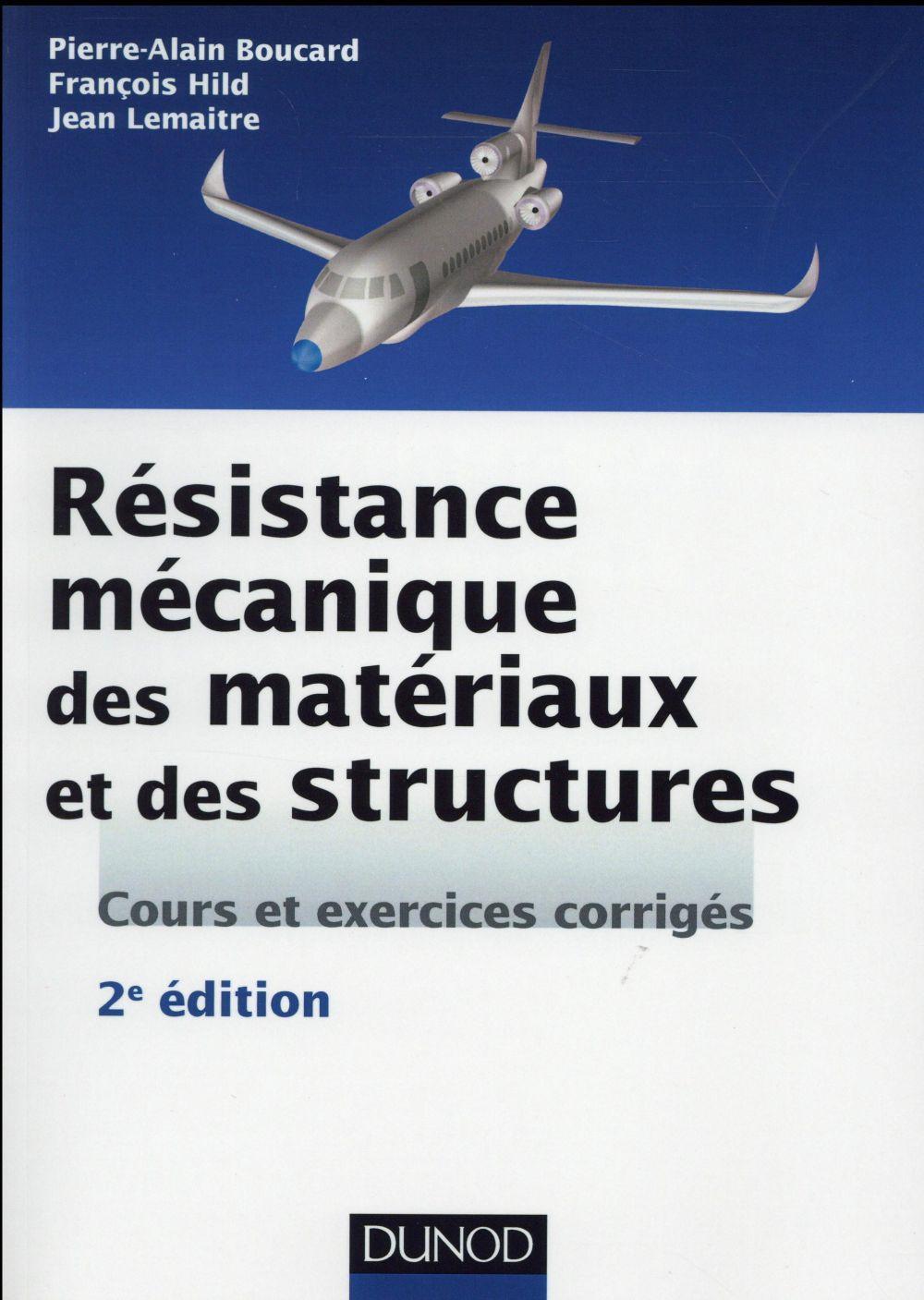 Résistance mécanique des matériaux et des structures ; cours et exercices corrigés (2e édition ...