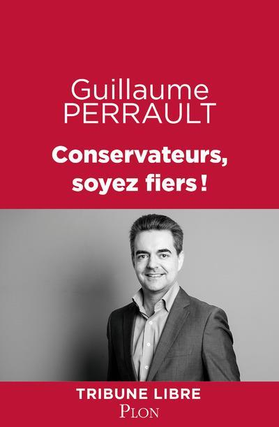 Conservateurs, soyez fiers !  - Guillaume Perrault