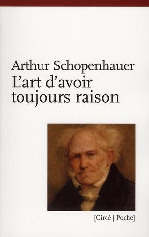 livre l 39 art d 39 avoir toujours raison arthur schopenhauer. Black Bedroom Furniture Sets. Home Design Ideas