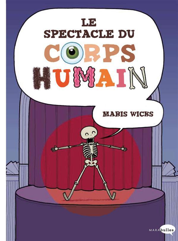 Vente Livre :                                    Le spectacle du corps humain                                      - Maris Wicks