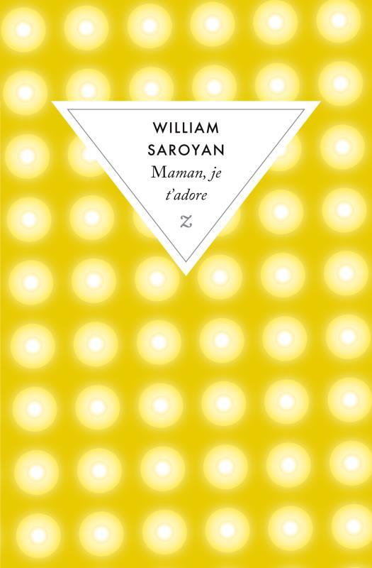 Maman, je t'adore  - William Saroyan