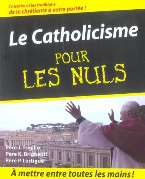Livre catholicisme pour les nuls le john trigilio - Culture interieur pour les nuls ...