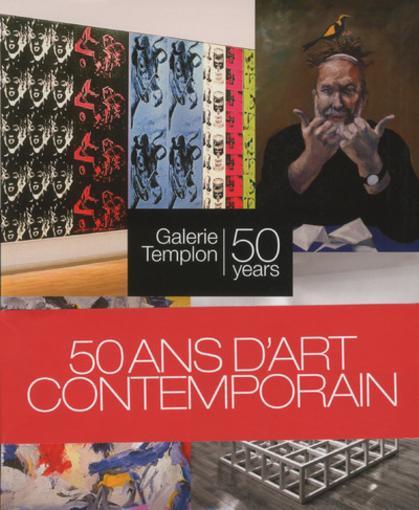 50 ans d 39 art contemporain galerie templon catherine for Art contemporain livre