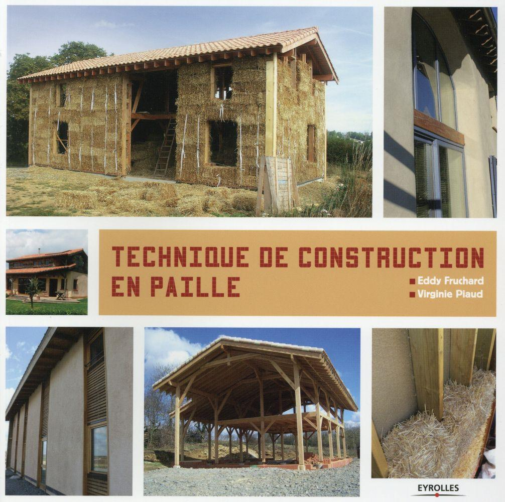Techniques de construction en paille  - Eddy Fruchard  - Virginie Piaud