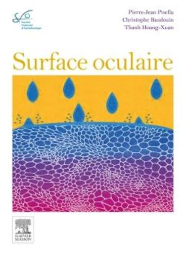 La surface oculaire  - Thanh Hoang Xuan  - Pierre-Jean Pisella  - Christophe Baudoin