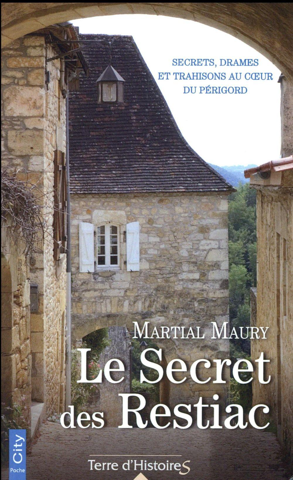 Le secret des Restiac  - Martial Maury
