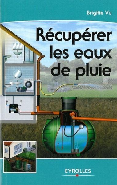 Livre r cup rer les eaux de pluie brigitte vu acheter occasion 22 06 - Recuperation des eaux de pluie ...