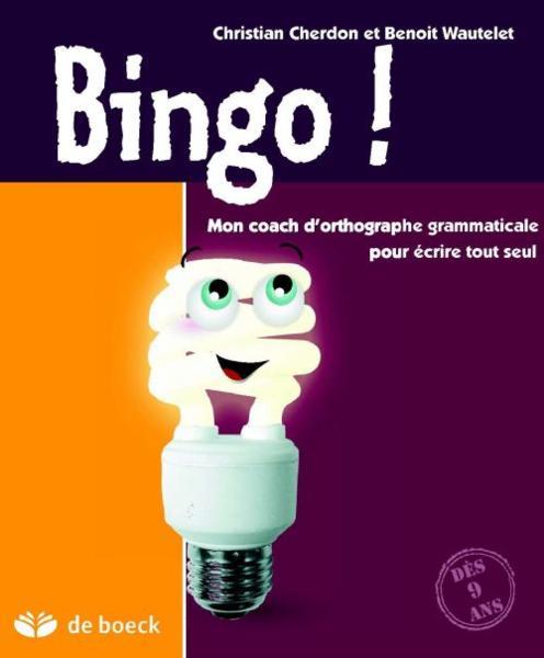 livre bingo dictionnaire d 39 orthographe grammaticale pour crire sans faute christian cherdon. Black Bedroom Furniture Sets. Home Design Ideas