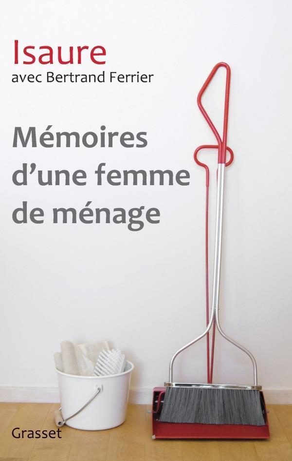 m moires d 39 une femme de m nage isaure bertrand ferrier belgique loisirs. Black Bedroom Furniture Sets. Home Design Ideas