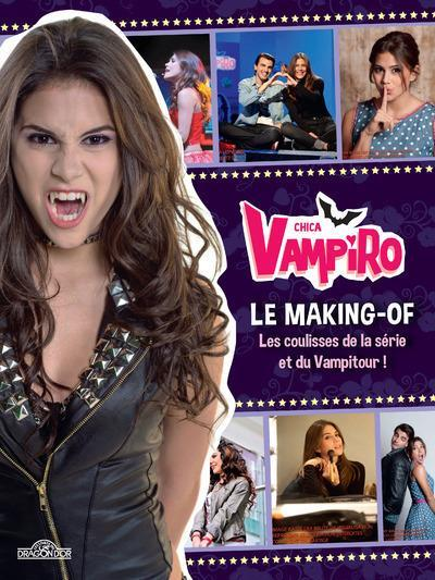 Chica Vampiro ; le making-of  - Collectif