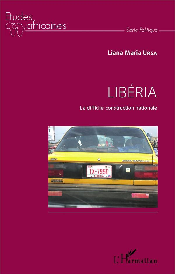 Liberia La Difficile Construction Nationale  - Ursa Liana Maria